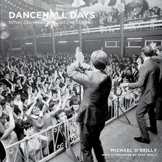 Dancehall Days - Michael O'Reilly Publication Date: 17 October - A remarkable private collection of photographs celebrating the legendary showband era Irish Culture, O Reilly, Big Star, New Books, Candid, Photographs, Dating, Album, Black And White