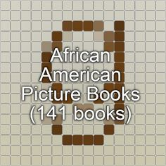 African American Picture Books (141 books)