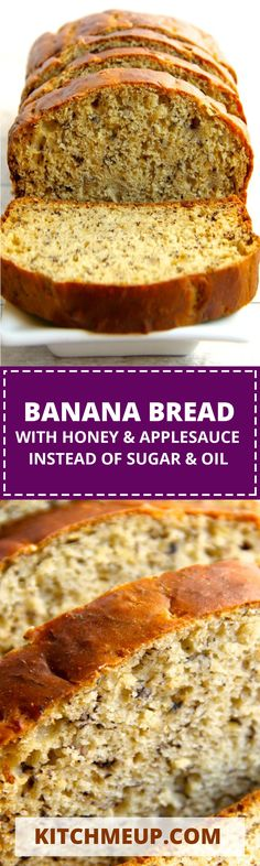 Banana Bread with honey and applesauce instead of sugar & oil