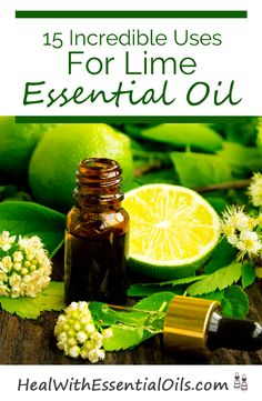 15 Incredible Uses For Lime Essential Oil