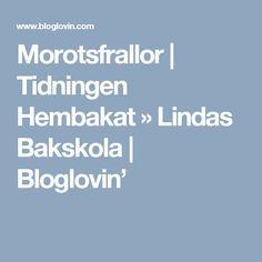 Morotsfrallor | Tidningen Hembakat » Lindas Bakskola | Bloglovin' Baking Tips, Bread Baking, A Food, Food And Drink, Fika, Play Doh, Slime, Drinks, Blog