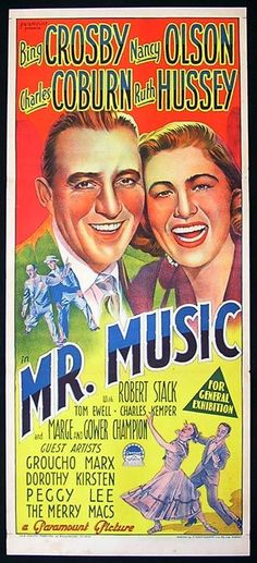 Mr. Music (1950) Stars: Bing Crosby, Nancy Olson, Charles Coburn, Ruth Hussey, Robert Stack, Tom Ewell, Richard Haydn, Marge & Gower Champion, Peggy Lee, Groucho Marx ~ Director: Richard Haydn (Australian Daybill)