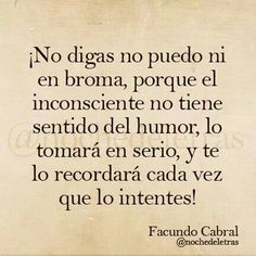 Facundo Cabral                                                                                                                                                                                 Más Pretty Quotes, Love Me Quotes, Wise Quotes, Words Quotes, Sayings, More Than Words, The Words, Positive Vibes, Positive Quotes