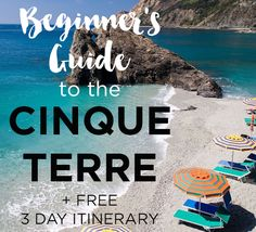 beginners guide to the cinque terre and free itinerary