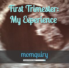 BLOG   First Trimester: My Experience. My symptoms, cravings, and products I used (and loved!).