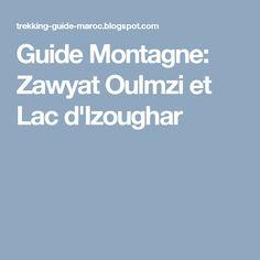 Guide Montagne: Zawyat Oulmzi et Lac d'Izoughar