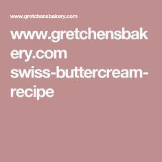 www.gretchensbakery.com swiss-buttercream-recipe