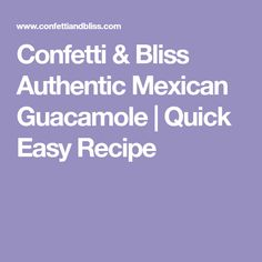 Confetti & Bliss Authentic Mexican Guacamole | Quick Easy Recipe
