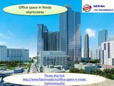 call 9910006454 for best satisfactory and trustable deal in ready to shift office space in noida, commercial office spaces in noida, office space investment ...