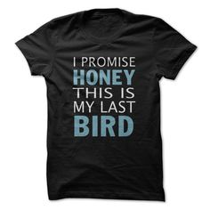 This is my last bird T-Shirts, Hoodies. SHOPPING NOW ==► https://www.sunfrog.com/Pets/This-is-my-last-bird-83857686-Guys.html?id=41382