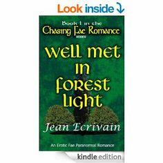Free June 14. Amazon.com: Chasing Fae Romance Book 1 Well Met in Forest Light:: A Fae Paranormal Romance Erotica eBook: Jean Ecrivain: Books