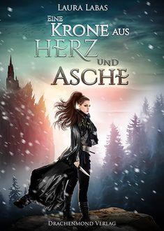 Eine Krone aus Herz und Asche - Drachenmond Verlag