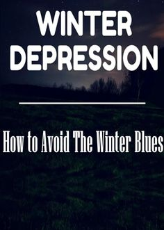 Winter Depression � How to Avoid The Winter Blues