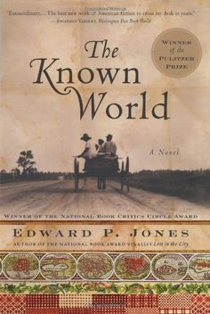 The Known World by Edward P. Jones - reviewed at http://lineaday.blogspot.com/2014/02/super-bowl-sunday-book-reviews.html