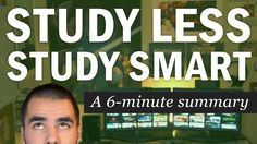 Study Less Study Smart: A 6-Minute Summary of Marty Lobdell's Lecture - ...