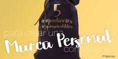 Los 5 ingredientes imprescindibles para crear una marca personal consistente | Virginia Jiménez