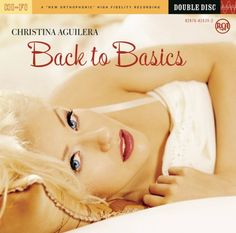 Back to Basics - Christina Aguilera;  This will always and forever be my one and only FAVORITE album.