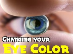 Changing your Eye Color Iris Color Facts