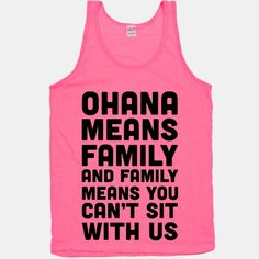 Ohana Means Family and Family Means You Can't Sit With Us! #stitch #meangirls #youcantsitwithus