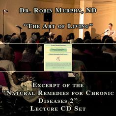 """This podcast is an excerpt from Dr. Robin Murphy, ND's """"Natural Remedies for Chronic Diseases 2"""" Lecture CD Set. Dr. Murphy talks about the Art of Living. Dr. Murphy says, """"The art of living is how healthy can you get as you age. That's the art of living. So the results of our art is written on our face, and our skin, and our hair, and our bowels, and our health. It's how well we've lived in harmony with nature.""""  http://lotushealthinstitute.com/index.php/podcast/98-the-art-of-living"""