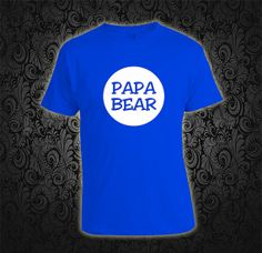 papa bear - Custom Tshirt, print screen Tshirt, Awesome Tshirt for Men, Size s --> 5xl