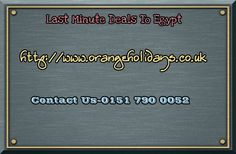 http://www.orangeholidays.co.uk/cheap-last-minute-holidays-to-egypt-last-minute-deals-to-egypt.html last minute deals to egypt