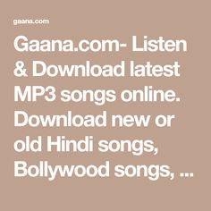 Gaana.com- Listen & Download latest MP3 songs online. Download new or old Hindi songs, Bollywood songs, English songs* & more on Gaana+ and play offline. Create, share and listen to streaming music playlists for free. Old Song Download, Free Mp3 Music Download, Mp3 Music Downloads, Listen Download, Download Video, Audio Songs, Mp3 Song, World Music Day, Listen To Free Music