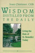 """Wisdom Distilled from the Daily by Joan Chittister: Chapter OneThe Rule: A Book of Wisdom""""Are you hastening toward your heavenly home? Then with Christ's help, keep this little rule that we have written for beginners. After that, you can set out for the loftier summits of the teaching and virtues we mentioned above,..."""
