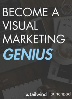 Learn the ins and outs of visual marketing from Tailwind, a Pinterest Marketing Developer Partner. These FREE courses will help guide you on your way to becoming a visual marketing genius.