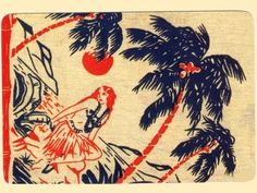 I have this print as a table cloth! Google Image Result for http://www.janesoceania.com/hawaii_vintage_postcards3/1%2520HAWAII%2520postcard%2520vintage%25201940s.jpg