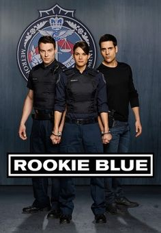 ROOKIE BLUE (Season 6) - The series follows the lives of five rookie cops who have just graduated from the Academy. It has been described as Grey's Anatomy in the world of rookie