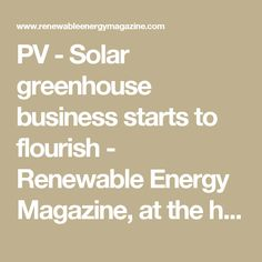 PV - Solar greenhouse business starts to flourish - Renewable Energy Magazine, at the heart of clean energy journalism