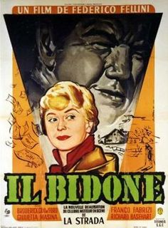 THE SWINDLE (1955) ~ Broderick Crawford, Richard Basehart, Giulietta Masina. Director: Federico Fellini. IMDB: 7.6 _________________________ https://en.wikipedia.org/wiki/Il_bidone