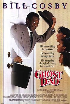 Ghost Dad with Bill Cosby - absolutely LOVED this movie, still have the VHS...