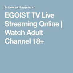 EGOIST TV Live Streaming Online   Watch Adult Channel 18+