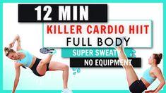 12 MIN KILLER CARDIO HIIT - Full Body Super Sweaty Sculpting Cardio Workout // No Equipment - YouTube