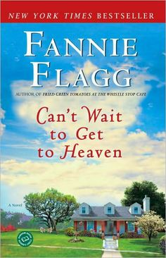 Can't Wait to Get to Heaven by Fannie Flagg in 2008