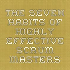 The Seven Habits of Highly Effective Scrum Masters