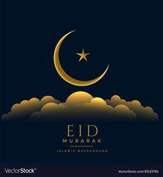 Beautiful eid mubarak golden moon star and clouds vector image on VectorStock Eid Ul Adha Mubarak Greetings, Eid Mubarak Gif, Eid Mubarak Wishes Images, Eid Mubarak Photo, Eid Mubarak Messages, Eid Greetings, Happy Eid Mubarak, Eid Mubarak Wallpaper Hd, Eid Pics