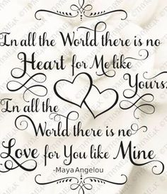 """Digital Design """"In all the World..."""" Love Quote Instant Download - Personalize for Wedding, Annivers Sister Love Quotes, Maya Angelou, Digital, Wedding, Design, Valentines Day Weddings, Weddings, Marriage"""