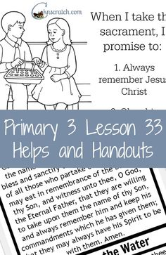 Great LDS Primary 3 Lesson 33 Helps and Handouts- The sacrament reminds us of our covenants