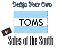 Custom, handpainted TOMS