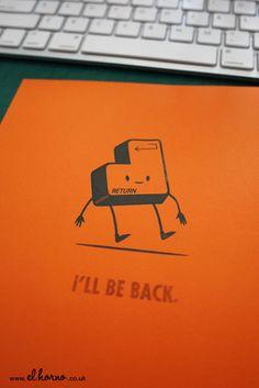 I'll be Back Computer Key Gocco Print by elhorno on Etsy, £16.00