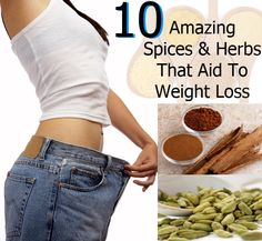 Top 10 Amazing Spices And Herbs That Aid To Weight Loss Effectively | Heart Craft