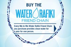 Rafiki bracelets/jewelry: created by Me to We, these chains provide needed resources to children. Buying the Water Rafiki Friend Chain provides water to one person for one year - get one for each of your friends!