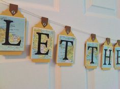 """Let the Adventure Begin"" - map bunting banner by Pickled Cherry"