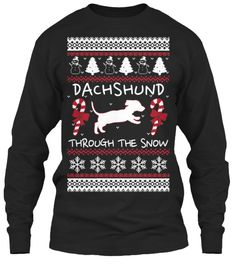 Ltd Edition - Dachshund Through the Snow | Teespring
