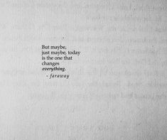 that small thought that things might change between us keeps me living.