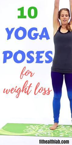 10 simple yoga poses for weight loss #yoga #loseweightfast #fithealthlab #yogaposesforweightloss