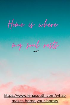 Even during the time of shutdown people move, relocate, travel. Is making a home away from home a priority for you or just wishful thinking? Home is in your mindset and in a place where your soul rests.
